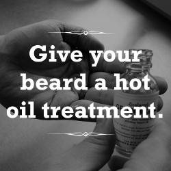 Give Your Beard A Hot Oil Treatment